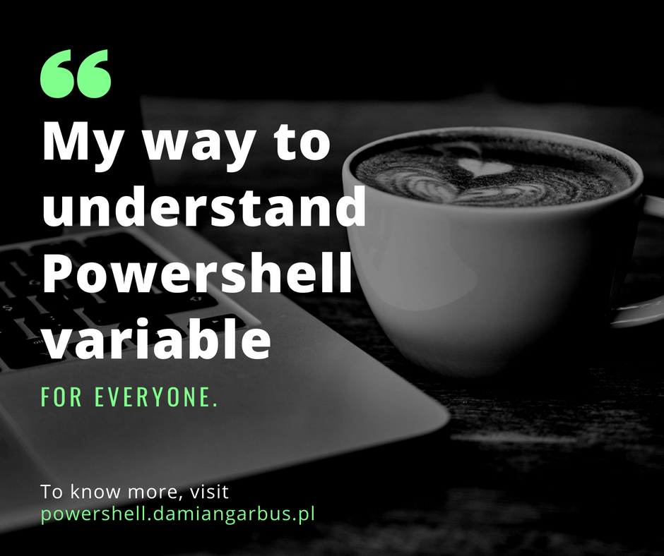 My way to understand Powershell variable for everyone.