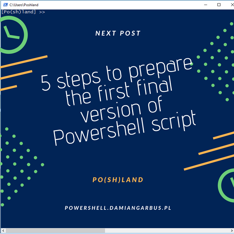5 steps to prepare the first final version of Powershell script