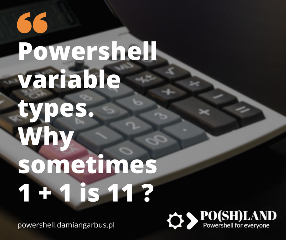 Powershell variable types. Why sometimes 1 + 1 is 11