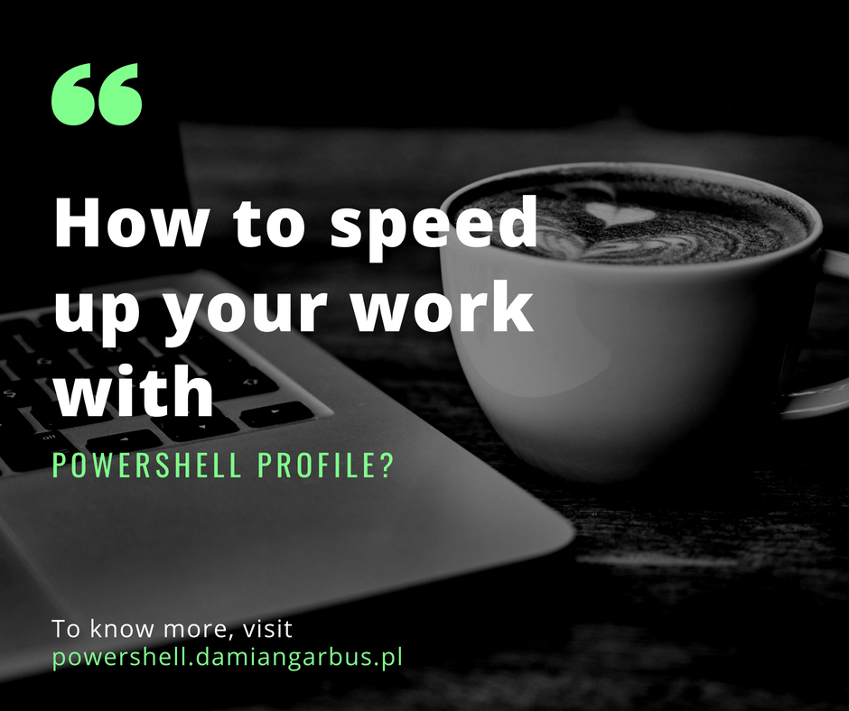 How to speed up your work with Powershell profile.
