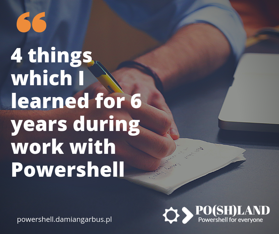 4 things which I learned for 6 years during work with Powershell
