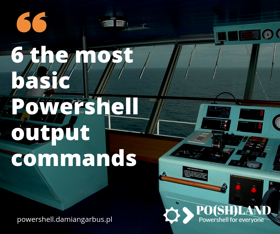 6 the most basic Powershell output commands