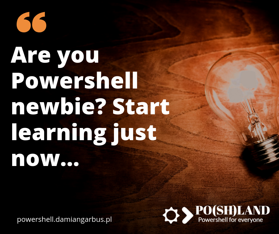 Are you Powershell newbie? Start learning just now…