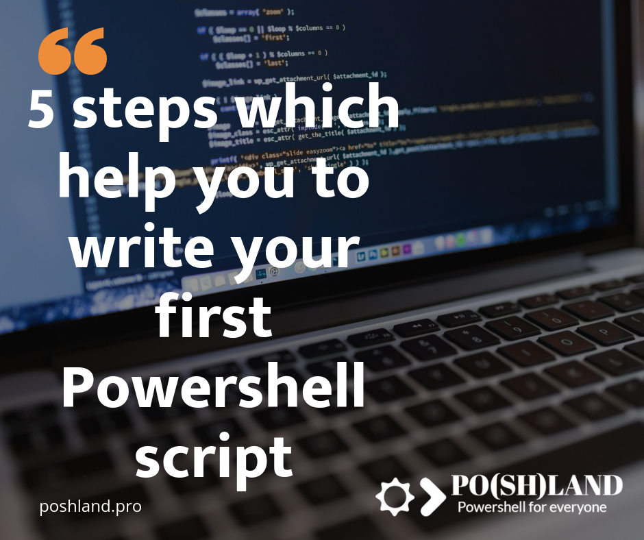 5 steps which help you to write your first Powershell script