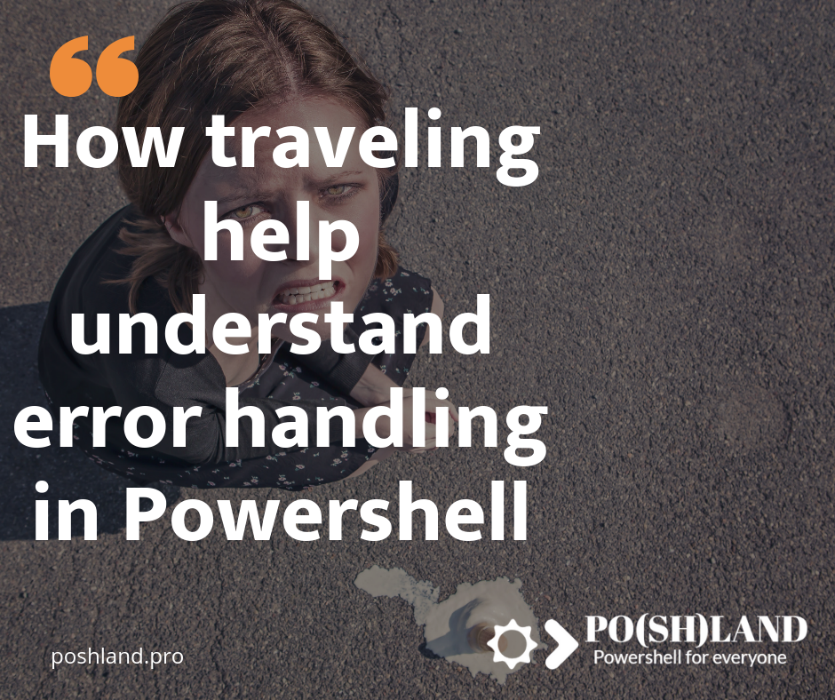 How traveling help understand error handling in Powershell