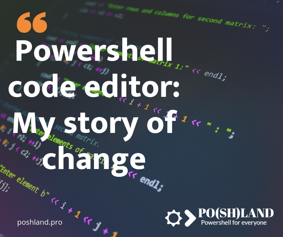 Powershell code editor: My story of change