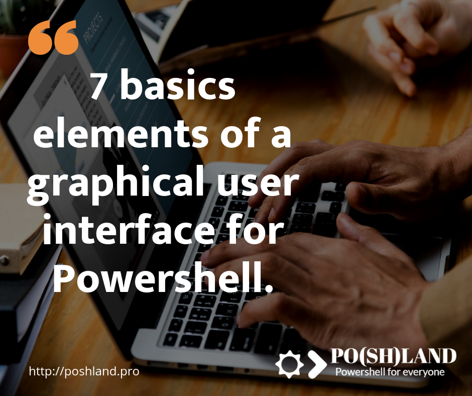 7 basics elements of a user interface for Powershell.