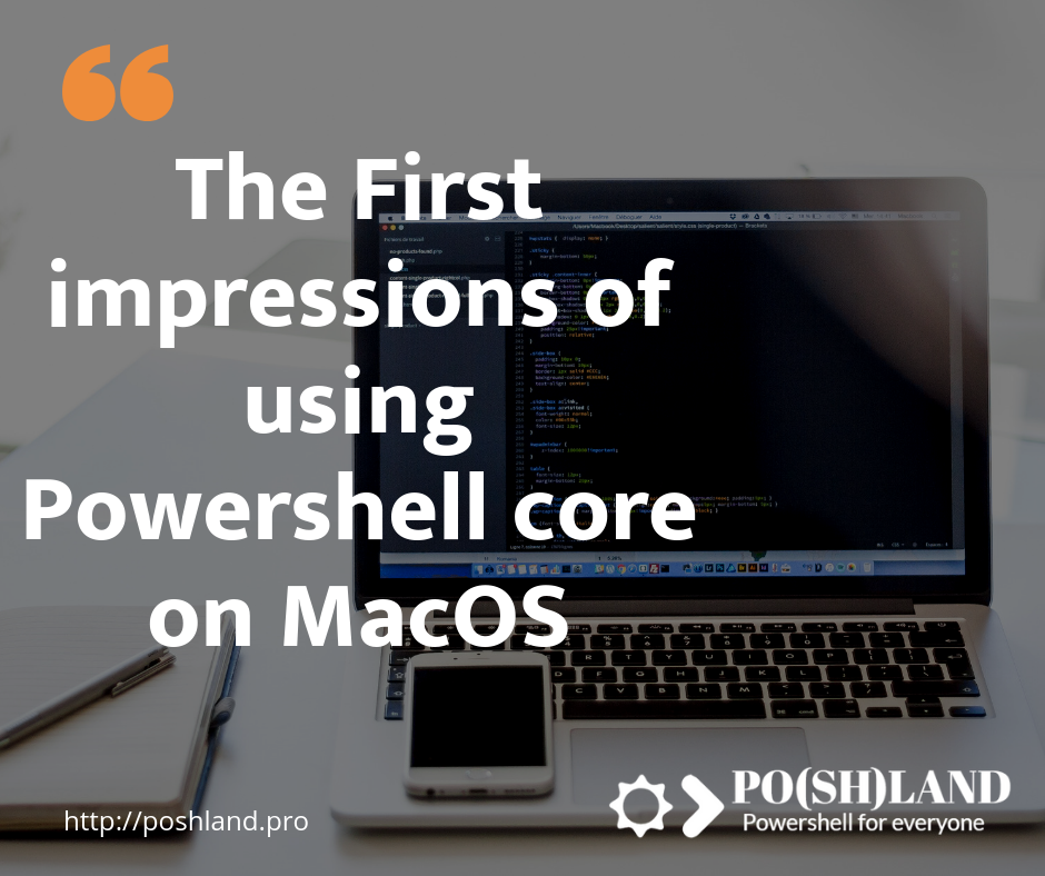 First impressions of using Powershell core on MacOS