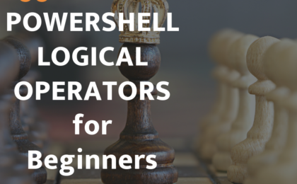 POWERSHELL LOGICAL OPERATORS