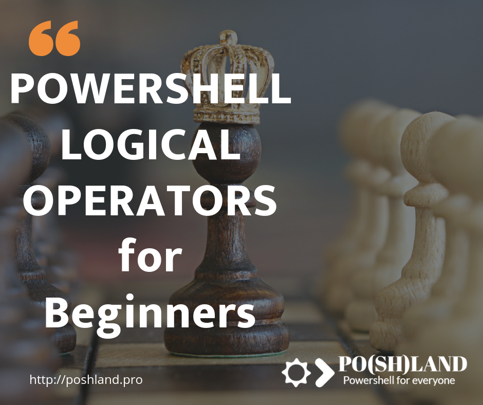 POWERSHELL LOGICAL OPERATORS for Beginners