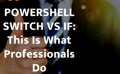 Powershell switch vs if