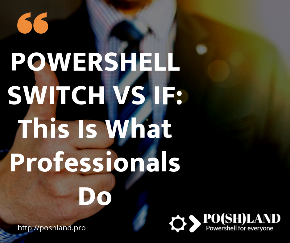POWERSHELL SWITCH VS IF: This Is What Professionals Do