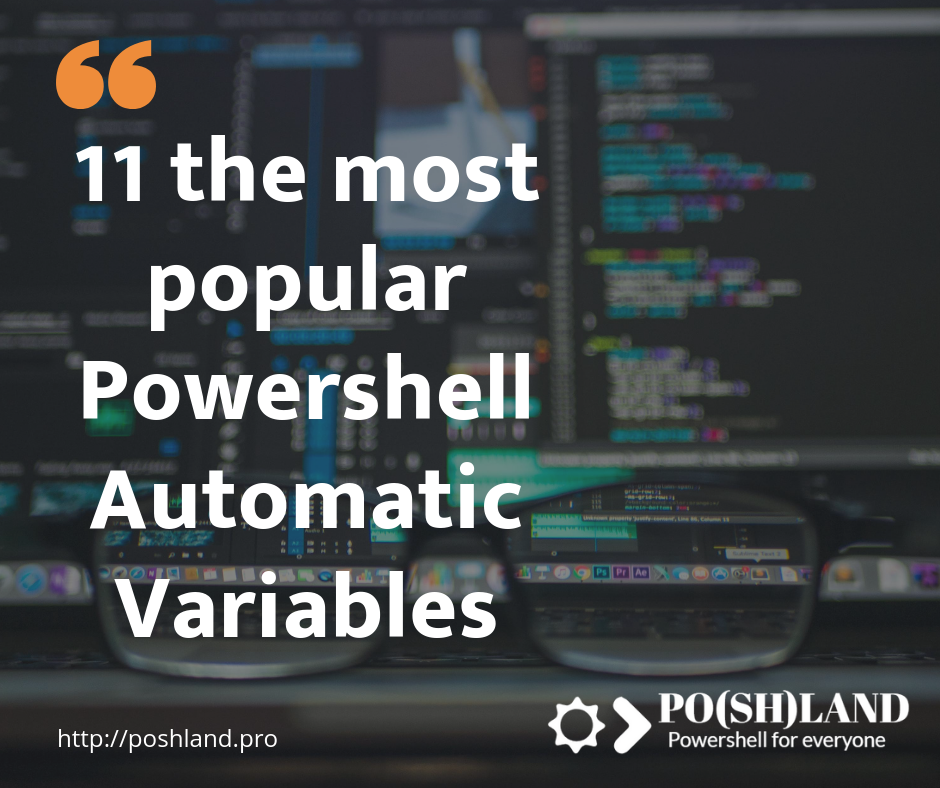 11 the most popular Powershell Automatic Variables