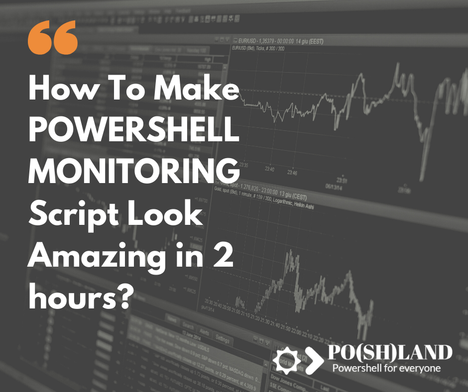 How To Make POWERSHELL MONITORING Script Look Amazing in 2 hours?